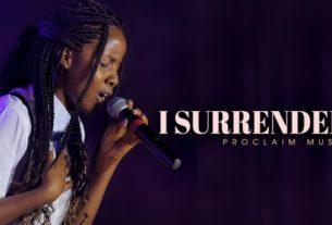 Proclaim Music - I Surrender (Lyrics, Mp3 Download)