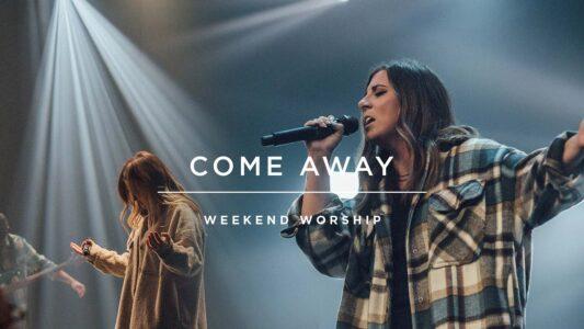 Red Rocks Worship - Come Away (Lyrics, Mp3 Download)