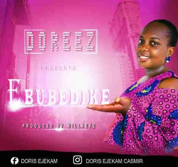 Doreez - Ebubedike