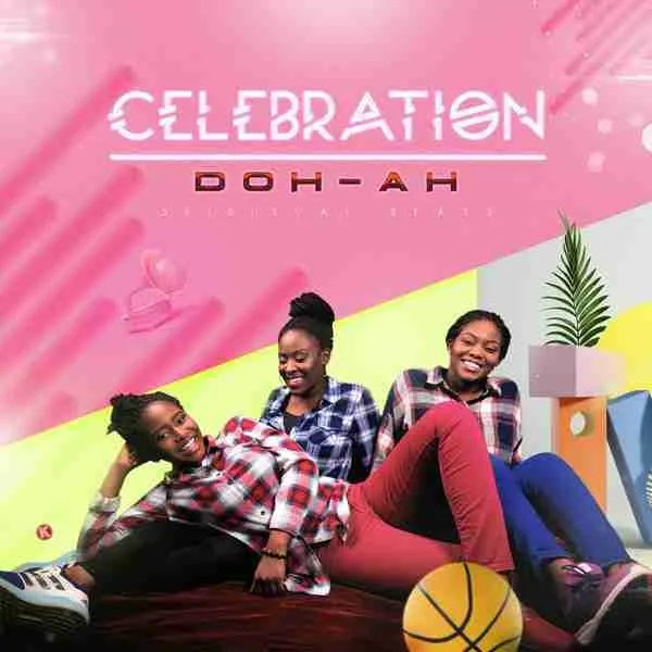 Doh-Ah – Celebration [Audio Mp3 Download] | GospelMack