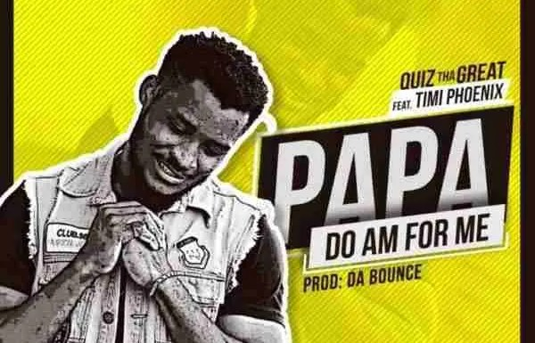 Papa Do Am For Me