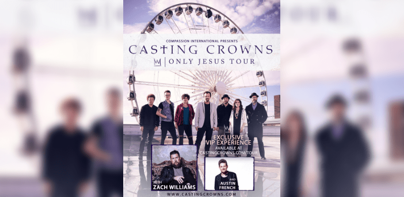 Casting Crowns Tour 2020.Casting Crowns Announces Only Jesus Spring Tour With Zach