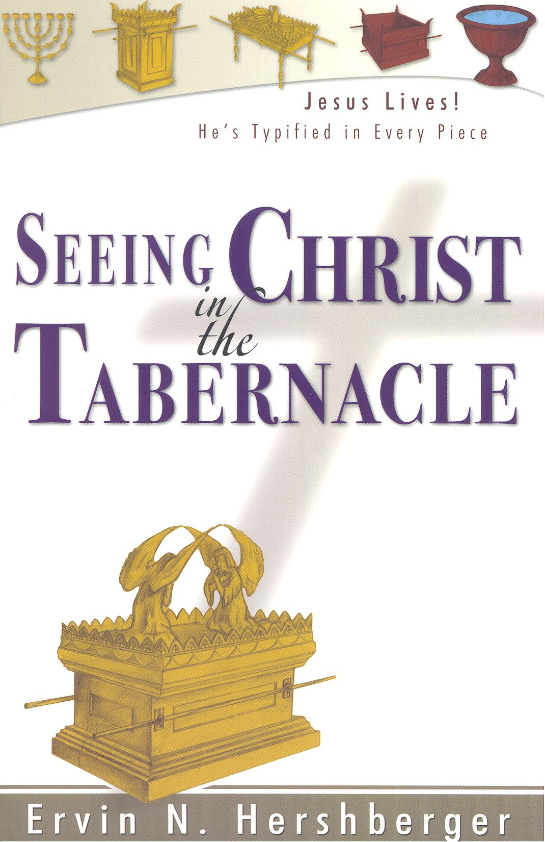 Seeing Christ In The Tabernacle Gospel Publishers