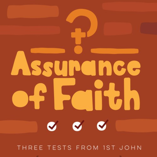 Assurance of Faith: Three Tests from 1 John