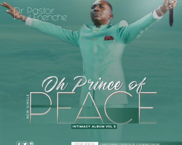 Oh Prince of Peace mp3 Audio Download by Dr Paul Enenche