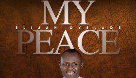 My Peace mp3 Audio by Elijah Oyelade