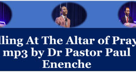 Calling At The Altar of Prayer mp3 by Dr Pastor Paul Enenche