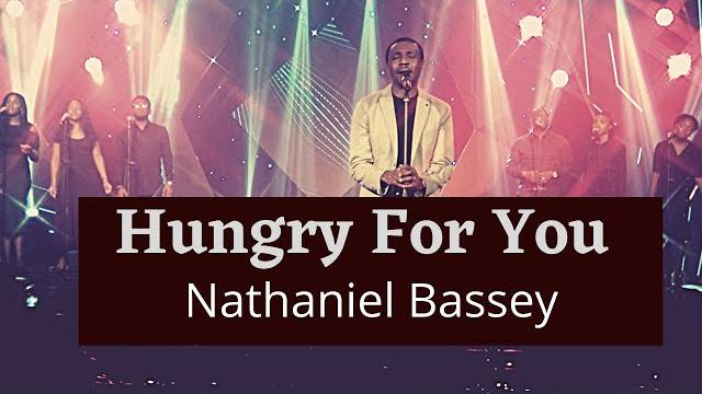 Nathaniel Bassey - Hungry For You mp3