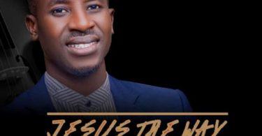 Jesus The Way | Titus Idi official lyrics video