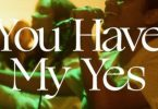 You Have My Yes Ft.Naomi Raine, Maryanne J. George | TRIBL