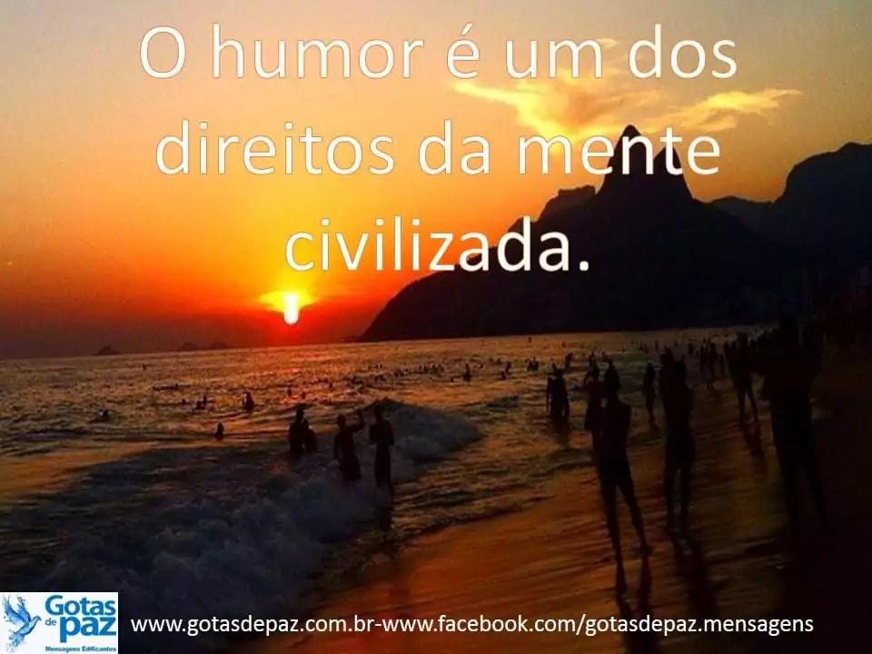 O humor é um dos direitos da mente civilizada.