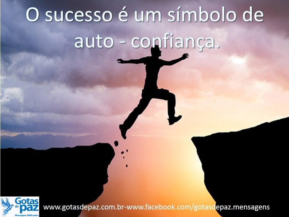 O sucesso é um símbolo de auto-confiança.