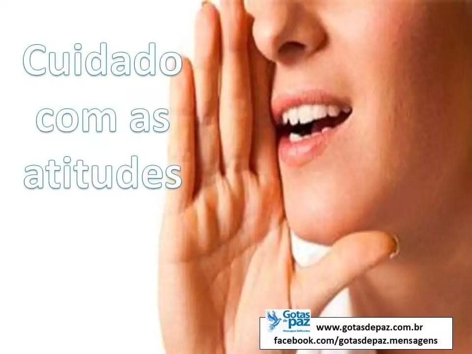 Cuidado com as atitudes