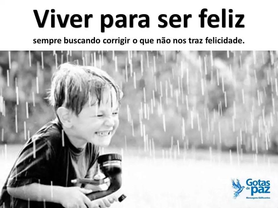 Viver para ser feliz