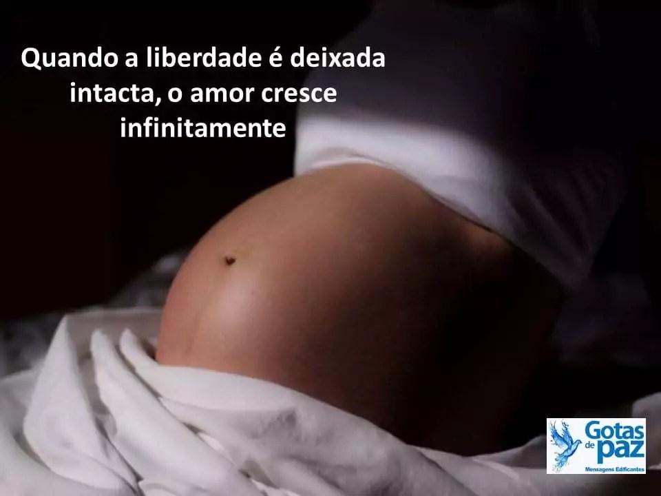 Quando a liberdade é deixada intacta, o amor cresce infinitamente