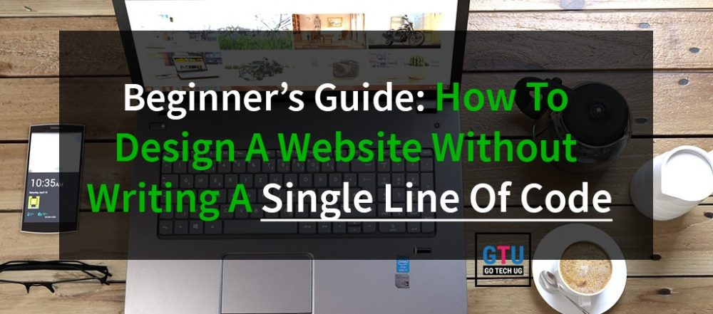 Beginner's Guide: How To Design A Website Without Writing A Single Line Of Code