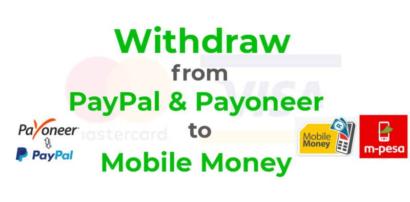 Withdraw-from-Paypal-and-payoneer-to-mobile-money
