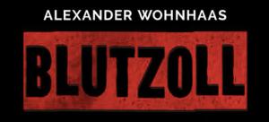 Alexander Wohnhaas - Blutzoll