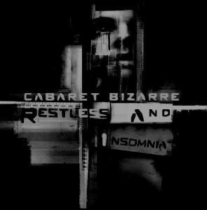 Cabaret Bizarre - Restless and Insomnia
