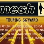 """Mesh – """"Looking Skyward""""-Tour 2017"""