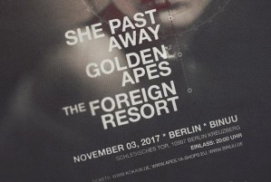 She Past Away / Golden Apes / The Foreign Resort