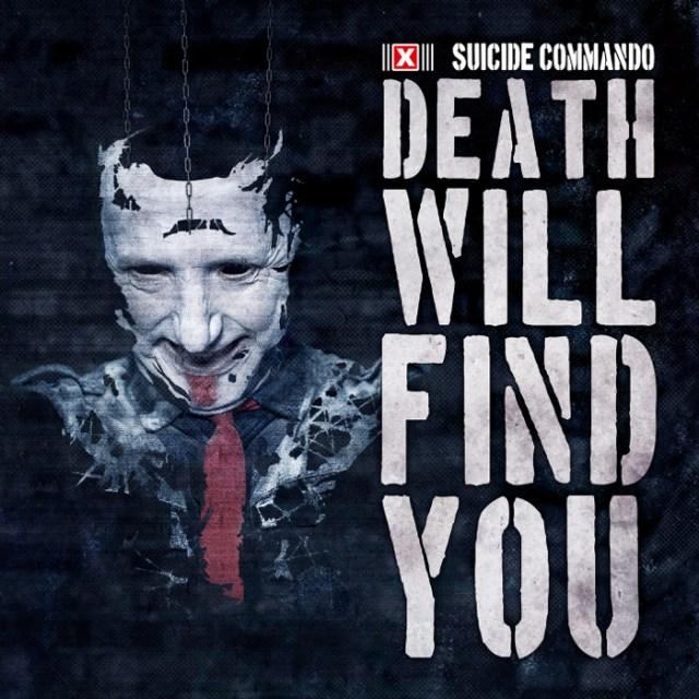 Suicide Commando - Death Will Find You Release: 04.05.2018