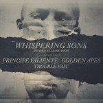 Konzertankündigung: Whispering Sons, Principe Valiente, Golden Apes, Trouble Fait´ am 2.11.18 im Bi Nuu Berlin