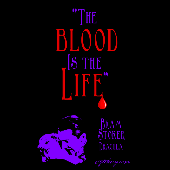 """The blood Is the Life,"" Bram Stoker, Dracula"