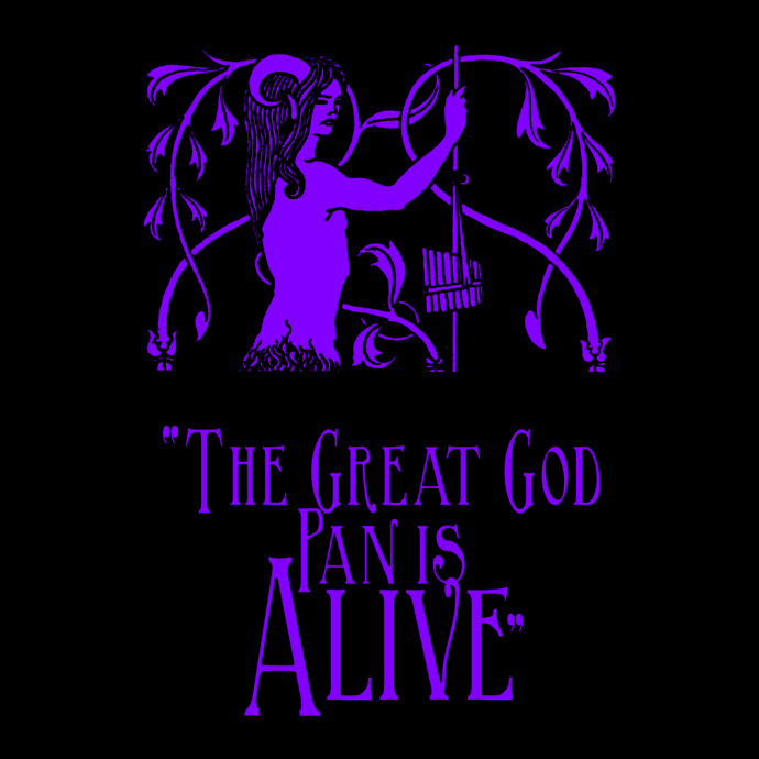 """""""The Great God Pan Is Alive"""""""