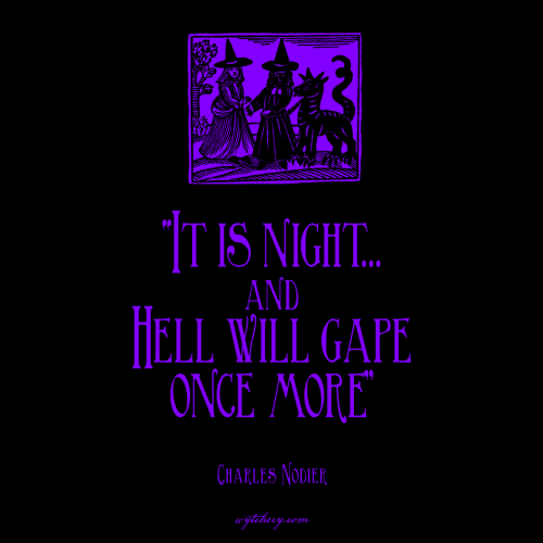 """""""It is night … and Hell will gape once more,"""" Charles Nodier"""