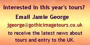 Email jgeorge@gothicimagetours.co.uk to register interest in this year's tours.
