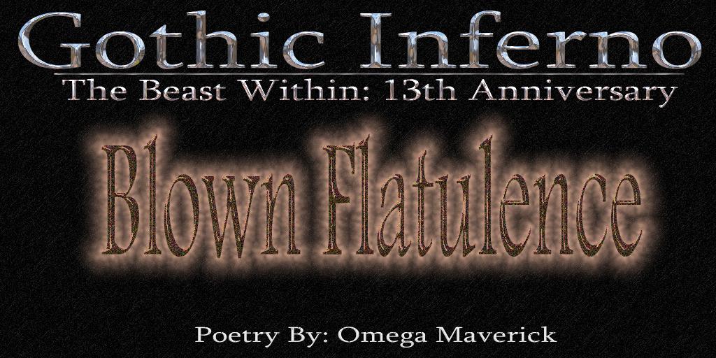 Post image for Dark Poetry ~ Blown Flatulence