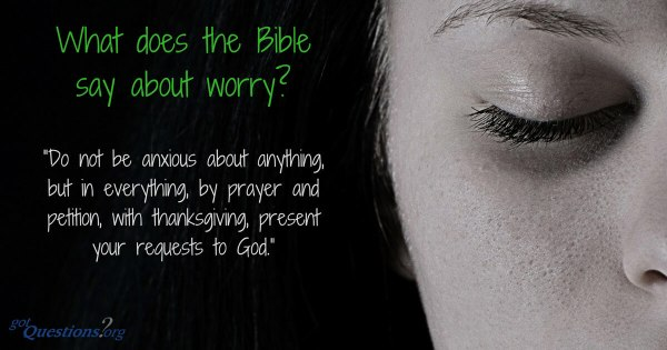 What does the Bible say about worry?