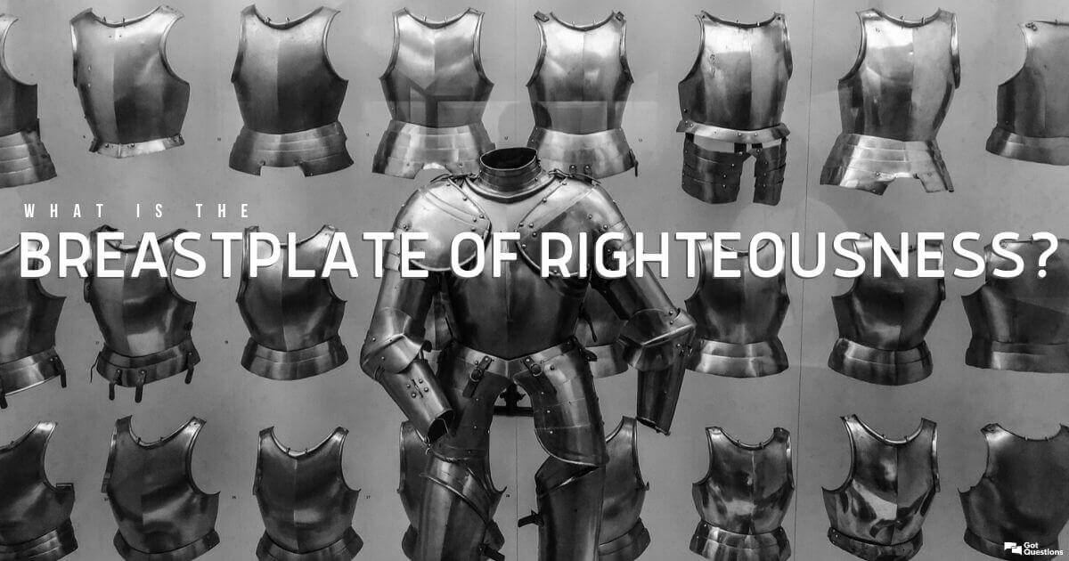 Clean your work surface and have everyone wash their hands—it's easy to leave fingerprints. What Is The Breastplate Of Righteousness Ephesians 6 14 Gotquestions Org