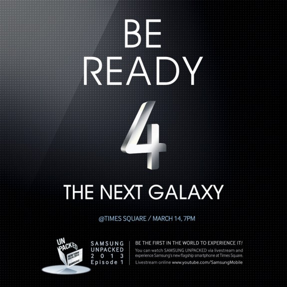 The Galaxy S4 will likely launch March 14th.
