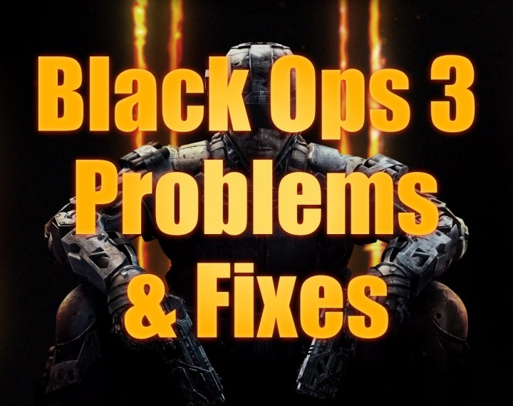How to Fix Black Ops 3 Problems
