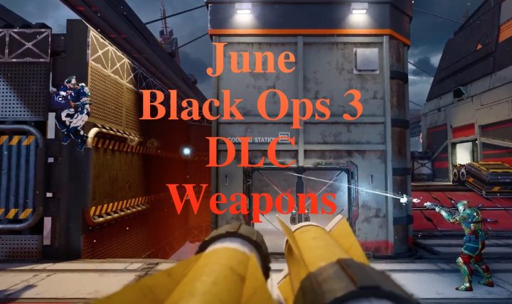 What you need to know about the new Black Ops 3 DLC weapons in June.