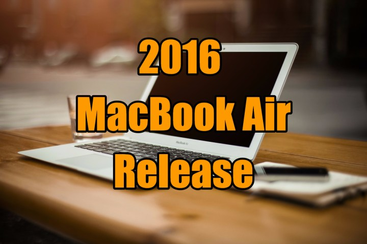 2016 MacBook Air Release Date, Features, Specs & Rumors