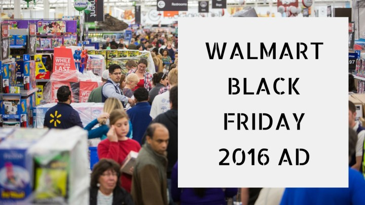 What you can count on from the Walmart Black Friday 2016 ad and what not to expect.