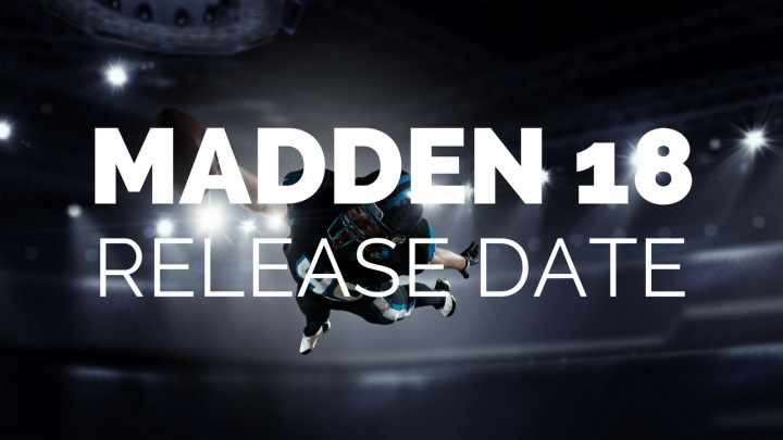 When to expect the Madden 18 release date.