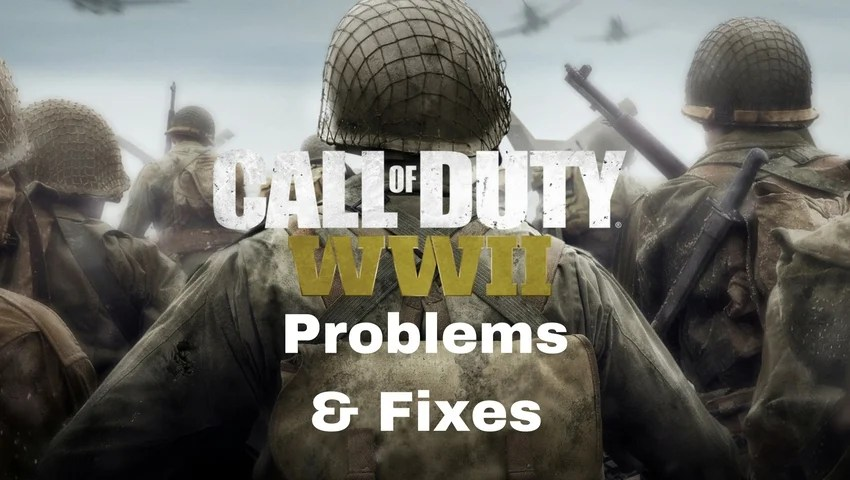 12 Common Call Of Duty WWII Problems Amp How To Fix Them
