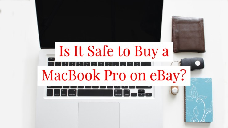 Is it safe to buy a MacBook Pro on eBay? This is what you need to know.
