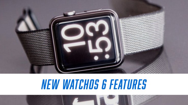 What you need to know about watchOS 6 features.