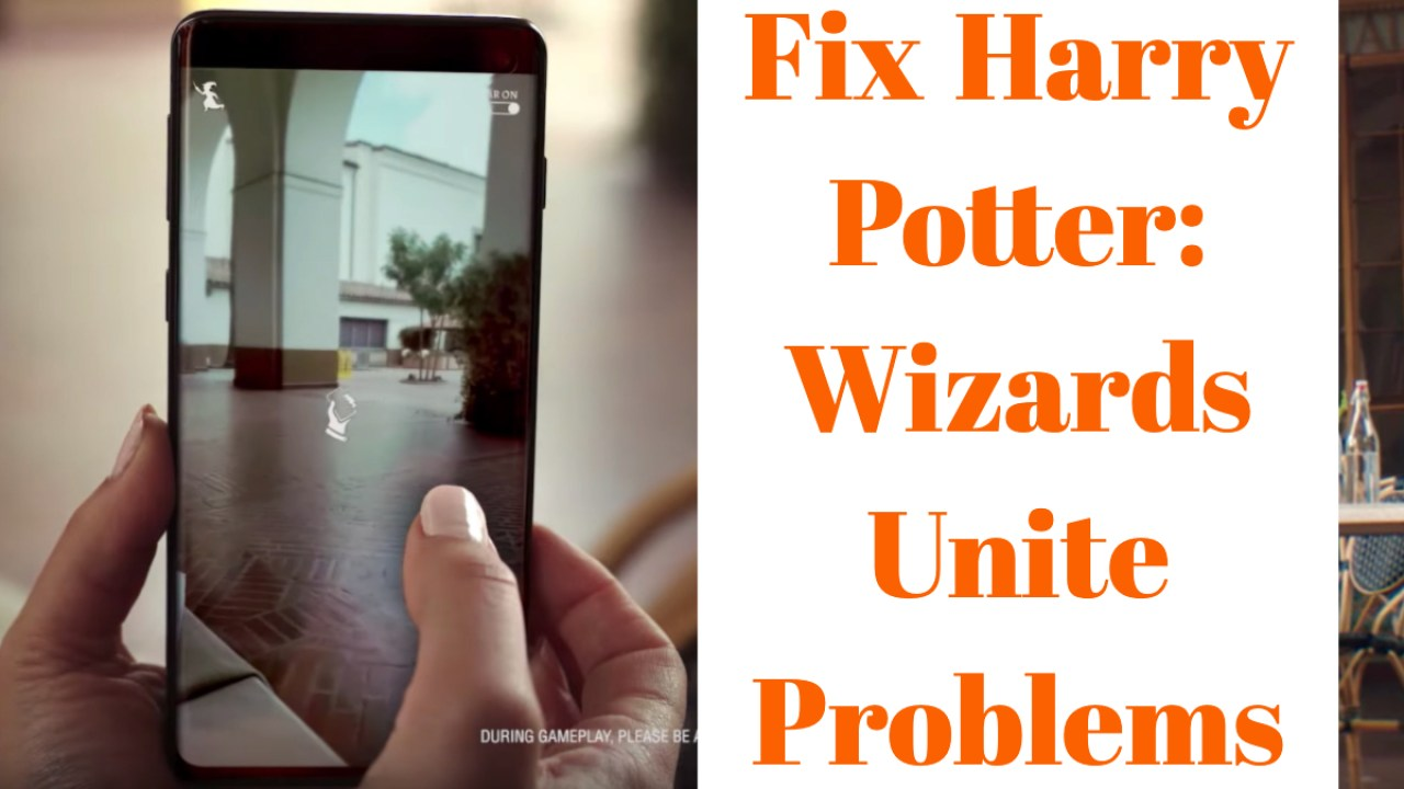 How to Fix Harry Potter: Wizards Unite Problems