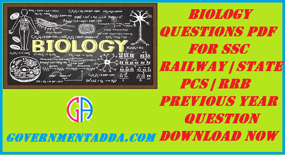 500+ Biology Questions PDF For SSC | Railway | State PCS | RRB | Previous Year Question Download ...