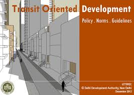 UD Ministry approves Transit Oriented Development Policy for Delhi