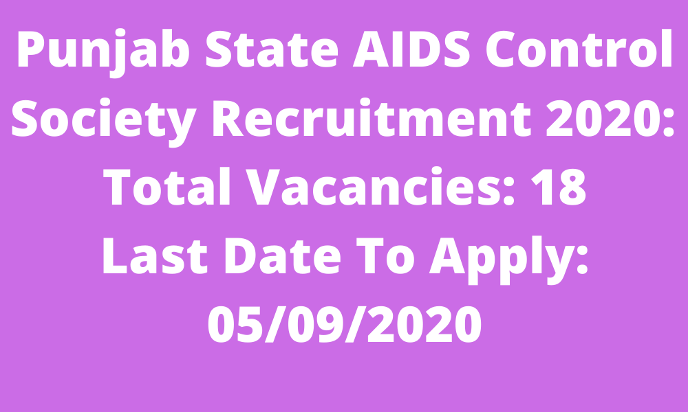 Punjab State AIDS Control Society Recruitment 2020