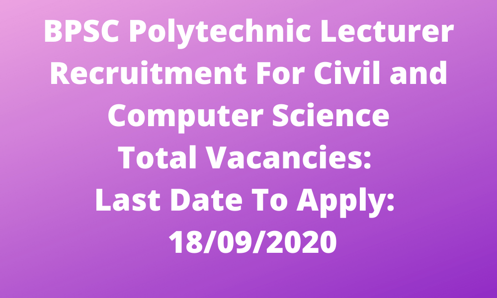 BPSC Polytechnic Lecturer Recruitment For Civil and Computer Science