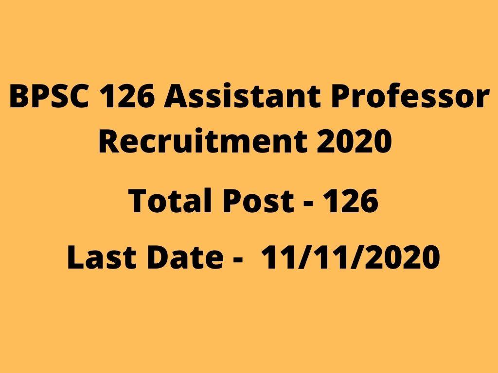 BPSC 126 Assistant Professor Recruitment 2020