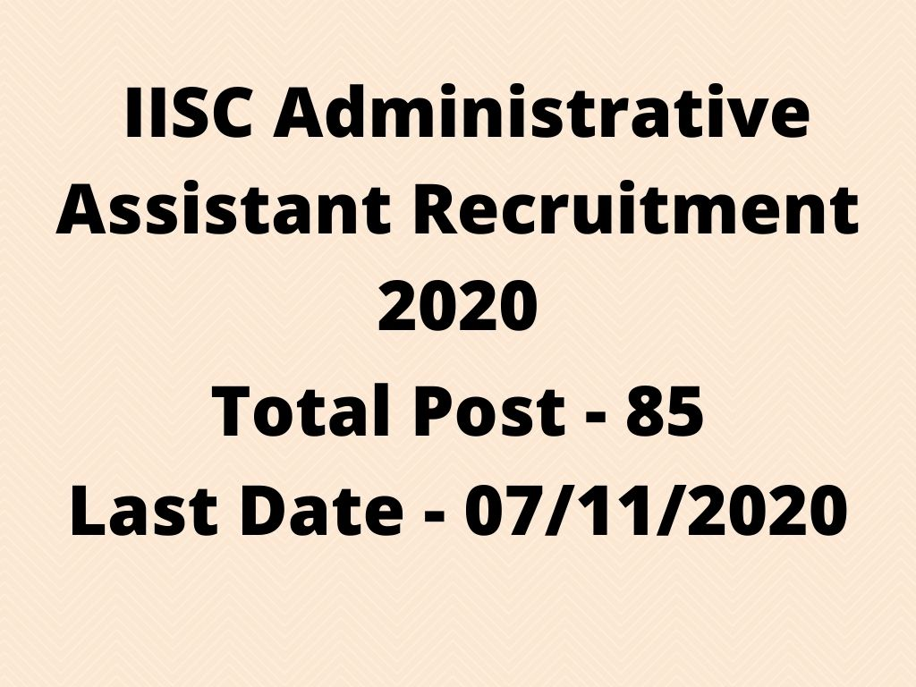 IISC Administrative Assistant Recruitment 2020